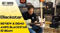Review và demo Blackstar ID Core BEAM - Steve Marks