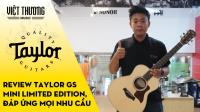 Review đàn guitar Taylor GS Mini Limited Edition